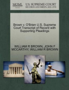 Brown V. O'Brien U.S. Supreme Court Transcript of Record with Supporting Pleadings