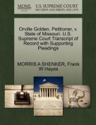Orville Golden, Petitioner, V. State of Missouri. U.S. Supreme Court Transcript of Record with Supporting Pleadings