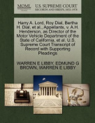 Harry A. Lord, Roy Dial, Bertha H. Dial, et al., Appellants, V. A.H. Henderson, as Director of the Motor Vehicle Department of the State of California, et al. U.S. Supreme Court Transcript of Record with Supporting Pleadings