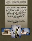 Aquilla Redditt, James Williford Redditt, and Mildred Ion Redditt, Non Compos Mentis, Etc., et al., Petitioners, V. James C. Hale, Individually, Etc., et al. U.S. Supreme Court Transcript of Record with Supporting Pleadings