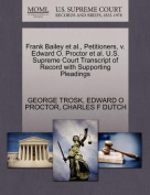 Frank Bailey et al., Petitioners, V. Edward O. Proctor et al. U.S. Supreme Court Transcript of Record with Supporting Pleadings
