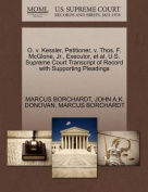 O. V. Kessler, Petitioner, V. Thos. F. McGlone, JR., Executor, et al. U.S. Supreme Court Transcript of Record with Supporting Pleadings
