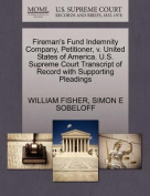 Fireman's Fund Indemnity Company, Petitioner, V. United States of America. U.S. Supreme Court Transcript of Record with Supporting Pleadings