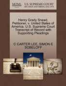 Henry Grady Snead, Petitioner, V. United States of America. U.S. Supreme Court Transcript of Record with Supporting Pleadings