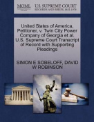 United States of America, Petitioner, V. Twin City Power Company of Georgia et al. U.S. Supreme Court Transcript of Record with Supporting Pleadings