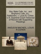 Bay State Cafe, Inc., and Brighams Cafe, Inc., Petitioners, V. Louis R. Cohen. U.S. Supreme Court Transcript of Record with Supporting Pleadings