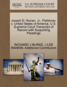 Joseph D. Nunan, JR., Petitioner, V. United States of America. U.S. Supreme Court Transcript of Record with Supporting Pleadings