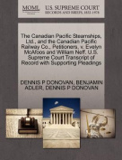 The Canadian Pacific Steamships, Ltd., and the Canadian Pacific Railway Co., Petitioners, V. Evelyn McAfoos and William Neff. U.S. Supreme Court Transcript of Record with Supporting Pleadings