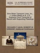 Sims Motor Transport Lines, Inc., V. United States et al. U.S. Supreme Court Transcript of Record with Supporting Pleadings