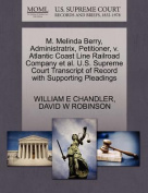 M. Melinda Berry, Administratrix, Petitioner, V. Atlantic Coast Line Railroad Company et al. U.S. Supreme Court Transcript of Record with Supporting Pleadings