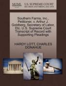 Southern Farms, Inc., Petitioner, V. Arthur J. Goldberg, Secretary of Labor, Etc. U.S. Supreme Court Transcript of Record with Supporting Pleadings