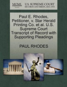 Paul E. Rhodes, Petitioner, V. Star Herald Printing Co. et al. U.S. Supreme Court Transcript of Record with Supporting Pleadings