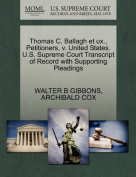 Thomas C. Ballagh Et UX., Petitioners, V. United States. U.S. Supreme Court Transcript of Record with Supporting Pleadings