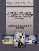 Goldberg V. North Carolina U.S. Supreme Court Transcript of Record with Supporting Pleadings