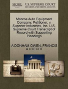 Monroe Auto Equipment Company, Petitioner, V. Superior Industries, Inc. U.S. Supreme Court Transcript of Record with Supporting Pleadings
