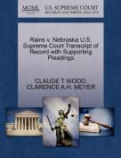 Rains V. Nebraska U.S. Supreme Court Transcript of Record with Supporting Pleadings