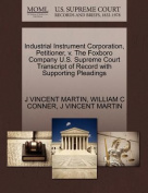 Industrial Instrument Corporation, Petitioner, V. the Foxboro Company U.S. Supreme Court Transcript of Record with Supporting Pleadings