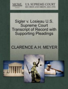 Sigler V. Losieau U.S. Supreme Court Transcript of Record with Supporting Pleadings