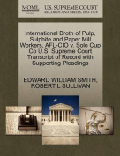 International Broth of Pulp, Sulphite and Paper Mill Workers, AFL-CIO V. Solo Cup Co U.S. Supreme Court Transcript of Record with Supporting Pleadings