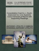 Consolidation Coal Co. V. South-East Coal Co. U.S. Supreme Court Transcript of Record with Supporting Pleadings