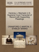 Hackney V. Machado U.S. Supreme Court Transcript of Record with Supporting Pleadings