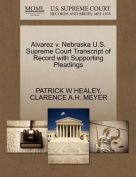 Alvarez V. Nebraska U.S. Supreme Court Transcript of Record with Supporting Pleadings