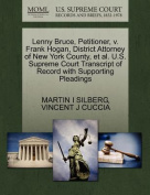 Lenny Bruce, Petitioner, V. Frank Hogan, District Attorney of New York County, et al. U.S. Supreme Court Transcript of Record with Supporting Pleadings