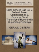 Cities Service Gas Co. V. Federal Power Commission U.S. Supreme Court Transcript of Record with Supporting Pleadings