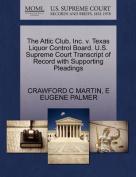 The Attic Club, Inc. V. Texas Liquor Control Board. U.S. Supreme Court Transcript of Record with Supporting Pleadings