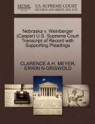 Nebraska V. Weinberger (Caspar) U.S. Supreme Court Transcript of Record with Supporting Pleadings