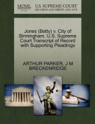Jones (Betty) V. City of Birmingham. U.S. Supreme Court Transcript of Record with Supporting Pleadings