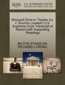 Shipyard Drive-In Theatre Inc. V. Scuncio (Joseph) U.S. Supreme Court Transcript of Record with Supporting Pleadings