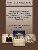 Robert Eugene Franklin, Petitioner, V. United States. U.S. Supreme Court Transcript of Record with Supporting Pleadings