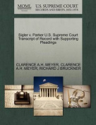 Sigler V. Parker U.S. Supreme Court Transcript of Record with Supporting Pleadings