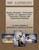 Bartley (Russell) V. Richardson (Elliott) U.S. Supreme Court Transcript of Record with Supporting Pleadings