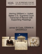 Herring (William) V. United States U.S. Supreme Court Transcript of Record with Supporting Pleadings