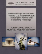 Williams (Sid) V. Bornemeier (Walter) U.S. Supreme Court Transcript of Record with Supporting Pleadings