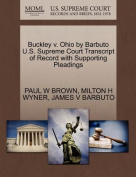 Buckley V. Ohio by Barbuto U.S. Supreme Court Transcript of Record with Supporting Pleadings