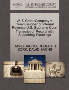 W. T. Grant Company V. Commissioner of Internal Revenue U.S. Supreme Court Transcript of Record with Supporting Pleadings