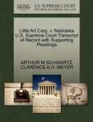 Little Art Corp. V. Nebraska U.S. Supreme Court Transcript of Record with Supporting Pleadings