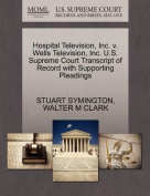 Hospital Television, Inc. V. Wells Television, Inc. U.S. Supreme Court Transcript of Record with Supporting Pleadings