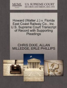 Howard (Walter J.) V. Florida East Coast Railway Co., Inc. U.S. Supreme Court Transcript of Record with Supporting Pleadings