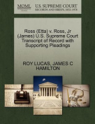 Ross (Etta) V. Ross, JR (James) U.S. Supreme Court Transcript of Record with Supporting Pleadings