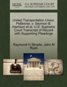 United Transportation Union, Petitioner, V. Seymon B. Harrison et al. U.S. Supreme Court Transcript of Record with Supporting Pleadings