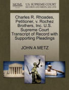 Charles R. Rhoades, Petitioner, V. Rochez Brothers, Inc. U.S. Supreme Court Transcript of Record with Supporting Pleadings