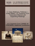C. Carey Matthews, Petitioner, V. United States. U.S. Supreme Court Transcript of Record with Supporting Pleadings