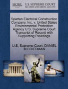 Spartan Electrical Construction Company, Inc. V. United States Environmental Protection Agency U.S. Supreme Court Transcript of Record with Supporting Pleadings