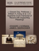 J. Edward Day, Petitioner, V. William H. Avery et al. U.S. Supreme Court Transcript of Record with Supporting Pleadings