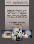 William C. Coleman et al., Petitioners, V. Baxter Rice, Etc., et al. U.S. Supreme Court Transcript of Record with Supporting Pleadings