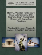Henry J. Waddell, Petitioner, V. Pepsi Cola Company. U.S. Supreme Court Transcript of Record with Supporting Pleadings
